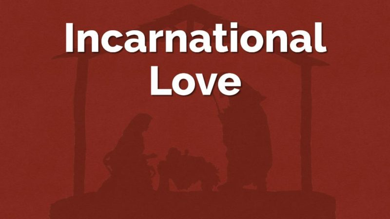 Incarnational Love